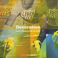 Decoration | Don't Disappoint Us Now