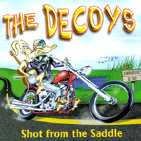 The Decoys : Shot From The Saddle