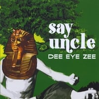 Dee Eye Zee | Say Uncle