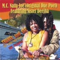 M.C. Natty Joe (Original Due Poet )   Featuring Sister Deejha | Travel and See