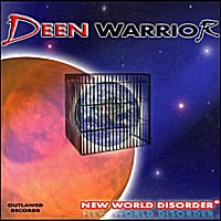 Deen Warrior | New World Disorder