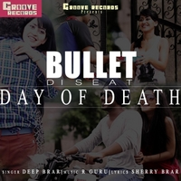 Deep Brar | Bullet Di Seat ( Day Of Death )