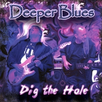 Deeper Blues | Dig The Hole