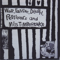 The Deep Freeze Mice | War, Famine, Death, Pestilence and Miss Timberlake