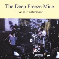 The Deep Freeze Mice | Live in Switzerland