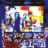 The Deep Freeze Mice | I Love You Little Bo Bo With Your Delicate Golden Lions