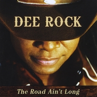 Dee Rock | The Road Ain't Long