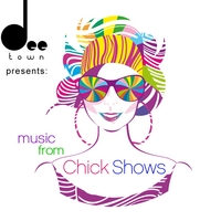 Various Artists | DeeTown Presents: Music From Chick Shows