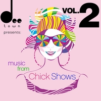 Various Artists | DeeTown Presents: Music from Chicks Shows (Vol. 2)