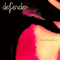 Defender | The Last Memory of Man - EP