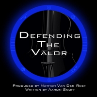 Defending the Valor | Defending the Valor