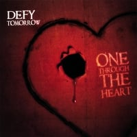 Defy Tomorrow | One Through The Heart