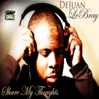 Dejuan Lebray | Share My Thoughts