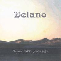 Delano | Around 2000 Years Ago