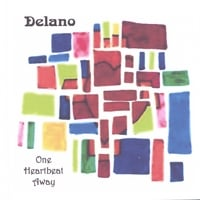 Delano | One Heartbeat Away