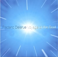Frederic Delarue | Voyage of the Soul