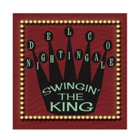 Delco Nightingale | Swingin' the King