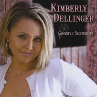 Kimberly Dellinger | Goodbye Yesterday