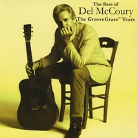 Del McCoury | The Best of Del McCoury, The GrooveGrass Years