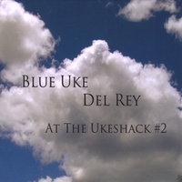 Del Rey | Blue Uke: At The Ukeshack #2