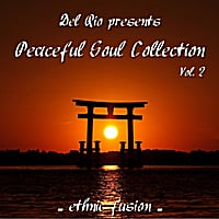 Del Rio | Peaceful Soul Collection, Vol. 2  (Ethnic Fusion)