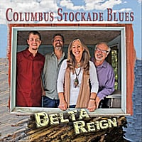Delta Reign | Columbus Stockade Blues