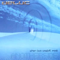 deluc | when two worlds meet