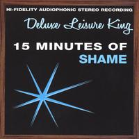 Deluxe Leisure King | 15 Minutes of Shame