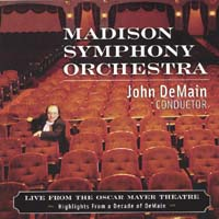 Madison Symphony Orchestra; John DeMain, Conductor | Live from the Oscar Mayer Theatre: Highlights from a Decade of DeMain
