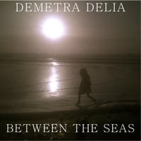 Demetra Delia | Between the Seas