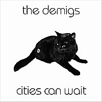 The Demigs | Cities Can Wait