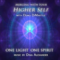 Demo DiMartile | Merging With Your Higher Self: Restoring the Sacred Union (feat. Dina Alexander)