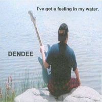 Dendee | I've got a feeling in my water.