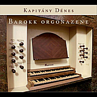 Denes Kapitany | Baroque Music for Organ