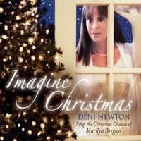 Deni Newton & Marilyn Berglas | Imagine Christmas: Deni Newton Sings The Christmas Classics Of Marilyn Berglas