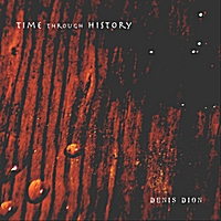 Denis Dion | Time Through History