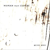 Denis Dion | Human from Clouds