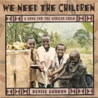 Denise Gordon | We Need the Children