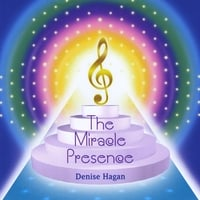 Denise Hagan | The Miracle Presence