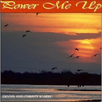 Dennis and Christy Soares | Power Me Up