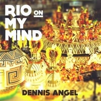 Dennis Angel | Rio On My Mind