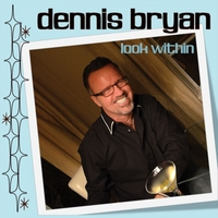 Dennis Bryan | Look Within
