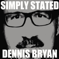 Dennis Bryan | Simply Stated