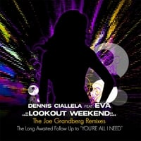 "Dennis Ciallela | ""LookOut Weekend"" The Joe Grandberg Remixes Feat. Eva"