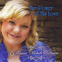 Dennise Nichole Dittman | The Power of His Love
