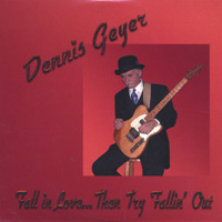 Dennis Geyer | Fall In Love...Then Try Fallin' Out