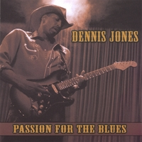Dennis Jones | Passion For The Blues