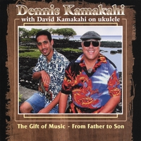 Dennis Kamakahi | The Gift Of Music- From Father To Son
