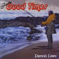 Dennis Lees | For the Good Times