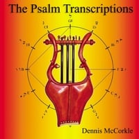 Dennis McCorkle | The Psalm Transcriptions